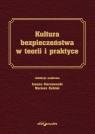 Kultura bezpieczeństwa w teorii i praktyce Gierszewski Janusz, Kubiak Mariusz
