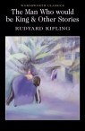 The Man Who would be King & Other Stories Kipling Rudyard