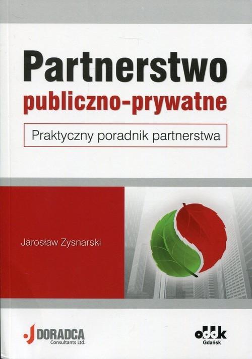 Partnerstwo publiczno-prywatne Praktyczny poradnik partnerstwa