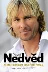 Pavel Nedved. Piłkarze odchodzą, mężczyźni zostają, czyli moje zwyczajne życie