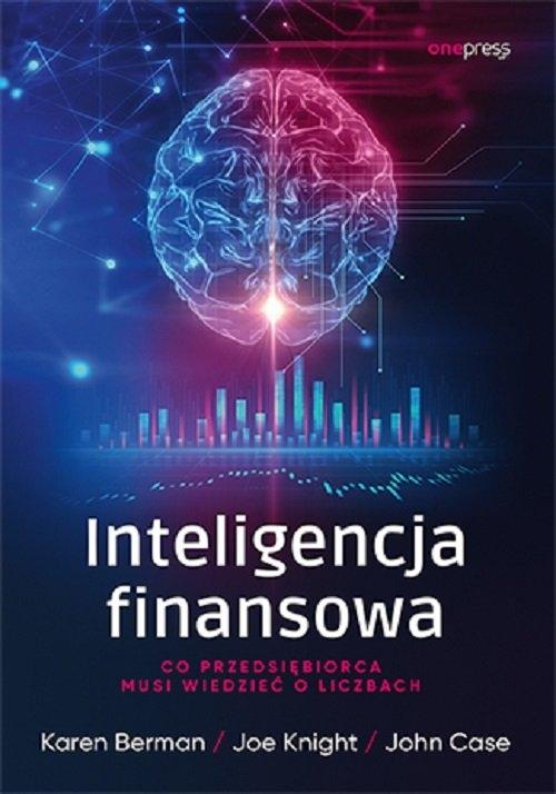 Inteligencja finansowa. Berman Karen, Knight Joe, Case John