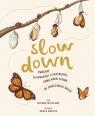 Slow Down. Zwolnij. 50 opowieści o przyrodzie