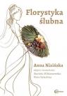 Florystyka ślubna Anna Nizińska