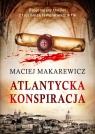 Atlantycka Konspiracja Maciej Makarewicz