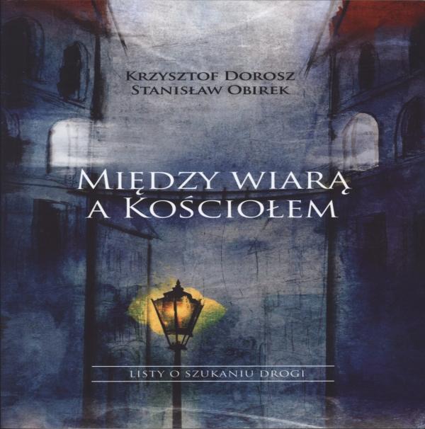 Między wiarą a Kościołem Dorosz Krzysztof, Obirek Stanisław