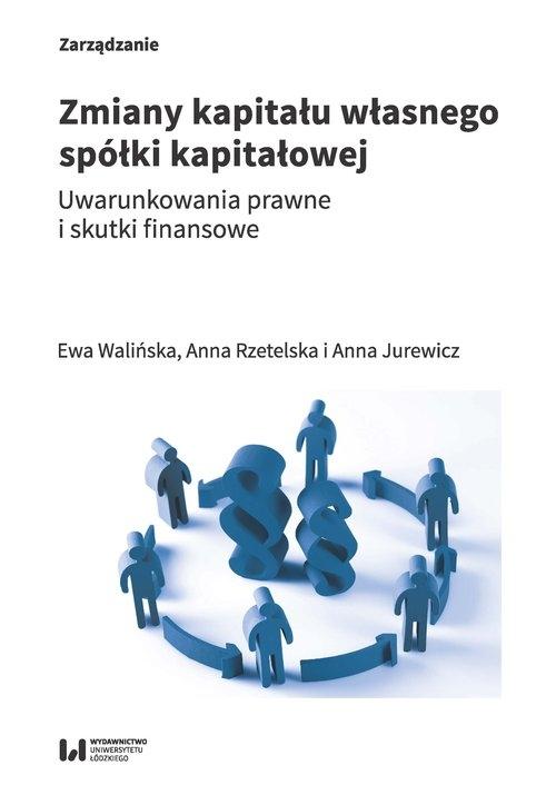 Zmiany kapitału własnego spółki kapitałowej Walińska Ewa, Rzetelska Anna, Jurewicz Anna