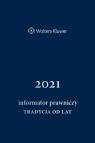 Informator Prawniczy Tradycja od lat 2021 Opracowanie zbiorowe