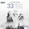 33 Żydów, którzy wpłynęli na losy świata  (Audiobook) Od Mojżesza Słowiński Przemysław
