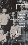 Ofiary dwóch totalitaryzmów Kurczab Joanna