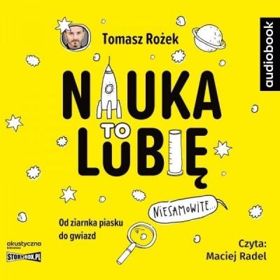 Nauka. To lubię audiobook Tomasz Rożek