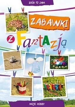 Zabawki z fantazją Guzowska Beata, Buczkowska Ewa