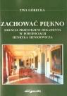 Zachować piękno  Kreacja przestrzeni dekadenta w powieściach Henryka Sienkiewicza