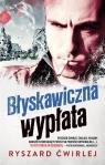 Błyskawiczna wypłata Ryszard Ćwirlej