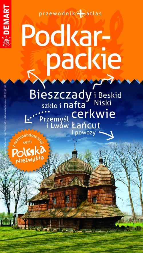 Podkarpackie przewodnik + atlas Polska Niezwykła Opracowanie zbiorowe