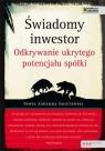 Świadomy inwestor Odkrywanie ukrytego potencjału spółki