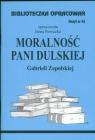 Biblioteczka Opracowań. Moralność Pani Dulskiej Gabrieli Zapolskiej