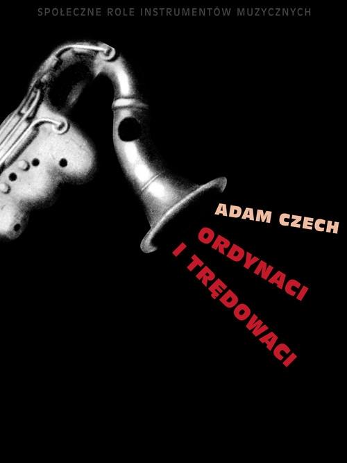 Ordynaci i trędowaci Czech Adam