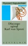 Dlaczego zginął Karl von Spreti Kapuściński Ryszard