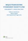Międzynarodowe standardy bioetyczne Dokumenty i orzecznictwo Jasudowicz Tadeusz, Kapelańska-Pręgowska Julia, Czepek Jakub