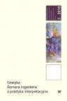 Estetyka Romana Ingardena a praktyka interpretacyjna