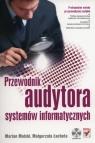 Przewodnik audytora systemów informatycznych Molski Marian, Łacheta Małgorzata