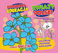 Kolorowa edukacja: Kwiaty Polski Kryciński Michał, Jędrzejewska-Szmek Krystyna