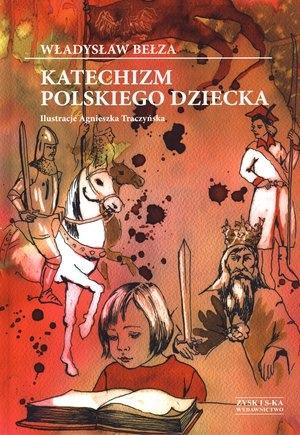 Katechizm polskiego dziecka Bełza Władysław