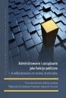 Administrowanie i zarządzanie jako funkcje publiczne w oddziaływaniu na praca zbiorowa