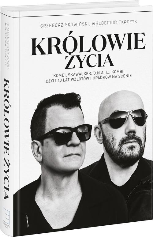 Królowie życia Skawiński Grzegorz, Tkaczyk Waldemar