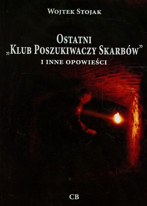 Ostatni `Klub Poszukiwaczy Skarbów` i inne opowieści + CD Wojtek Stojak
