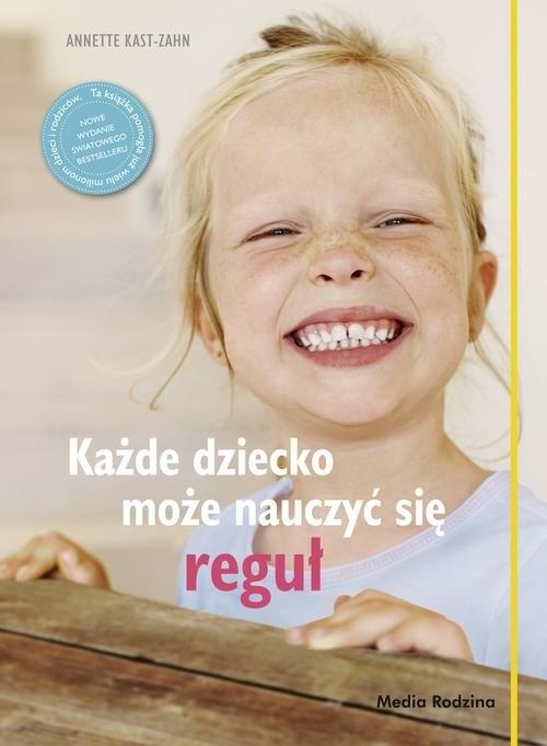 Każde dziecko może nauczyć się reguł Kast-Zahn Anette