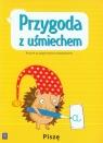 Przygoda z uśmiechem. Roczne przygotowanie przedszkolne - Piszę. Wychowanie przedszkolne (2014)