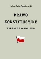 Prawo konstytucyjne. Wybrane zagadnienia Halina Zięba-Załucka (red.)
