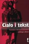 Ciało i tekst. Feminizm w literaturoznawstwie - antologia szkiców Anna Nasiłowska