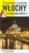 Włochy Śladami Jana Pawła II Przewodnik pielgrzyma