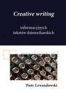 Creative writing informacyjnych tekstów dziennikarskich Piotr Lewandowski