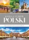Księga cudów PolskiPonad 200 wspaniałych miejsc