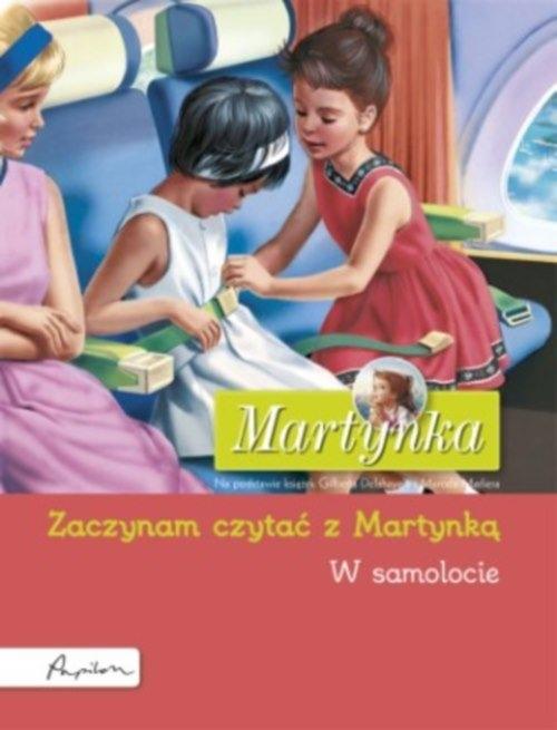 Martynka. W samolocie. Zaczynam czytać z Martynką Opracowanie zbiorowe