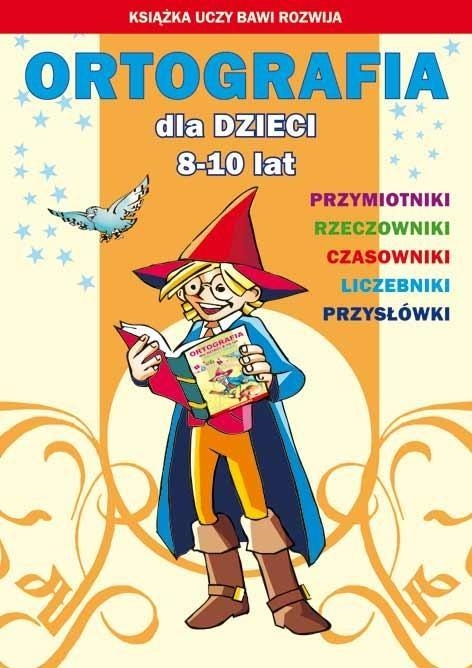 Ortografia dla dzieci 8-10 lat Guzowska Beata, Kowalska Iwona