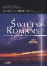 Święty romans  (Audiobook) Eldredge John