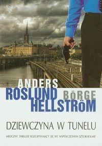 Dziewczyna w tunelu Hellstrom Borge, Roslund Anders
