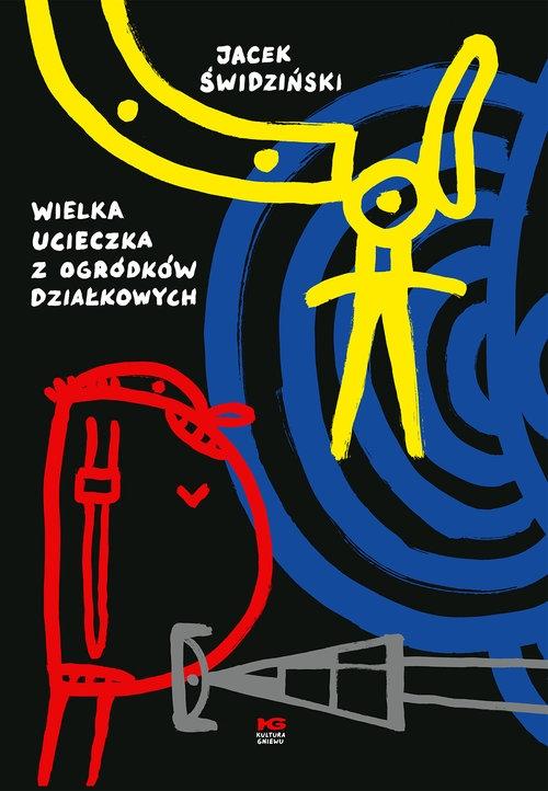 Wielka ucieczka z ogródków działkowych Świdziński Jacek