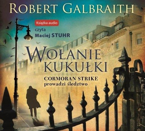 Wołanie kukułki. Cormoran Strike prowadzi śledztwo. Tom 1 (Audiobook) Robert Galbraith (J.K. Rowling)