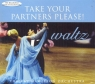 Take Your Partners Please! Waltz