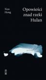 Opowieści znad rzeki Hulan