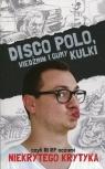 Disco Polo Wiedźmin i gumy kulki czyli III RP oczami niekrytego krytyka Frączyk Maciej