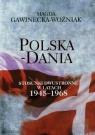 Polska Dania Stosunki dwustronne w latach 1945-1968