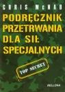 Podręcznik przetrwania dla sił specjalnych McNab Chris
