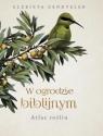 W ogrodzie biblijnym. Atlas roślin