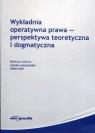 Wykładnia operatywna prawa perspektywa teoretyczna i dogmatyczna